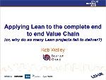 Applying Lean to the complete end to end Value Chain